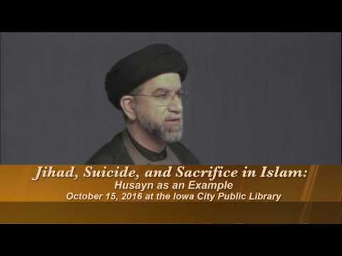 "UI Imam Mahdi Org lecture ""Jihad, Suicide, and Sacrifice in Islam: Imam Husayn as an Example"""