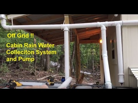 Off Grid Rain Water Collection System At Remote Cabin