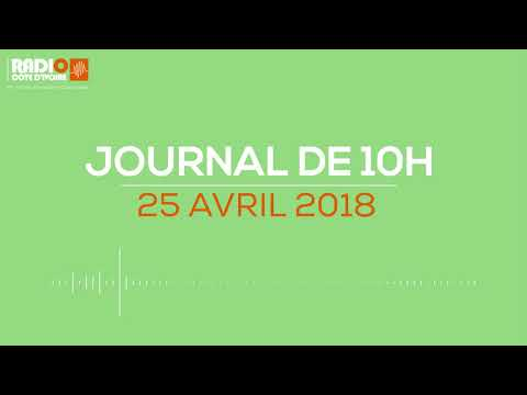 Le journal de 10H00 DU 25 avril 2018-Radio Côted'Ivoire