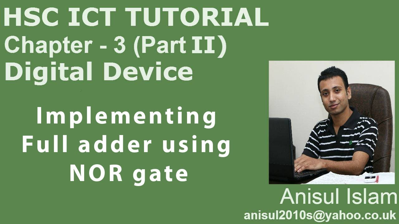 Hsc Ict Chapter 32 Lecture 46 Implementing Full Adder Using Nor Diagram In Addition Logic On Nand Inverter Circuit Gate