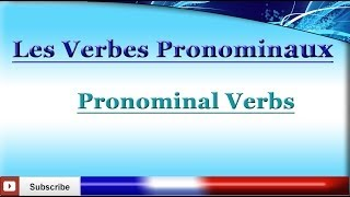 Learn French - Pronominal Verbs ( Reflexive and Reciprocal Verbs) - Les verbes pronominaux