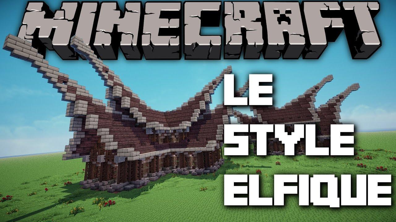 Minecraft le style elfique youtube - Maison style minecraft ...