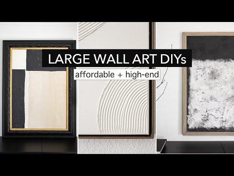 LARGE WALL ART   3 DIY ideas on a budget (modern + minimalist)