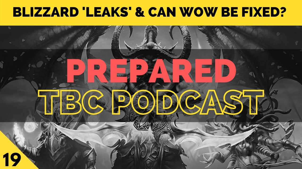 Blizzard's disaster leak, WoW dying & hunter auto bugs   PREPARED: Classic TBC Podcast #19