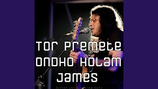 Tor Premete Ondho Holam James