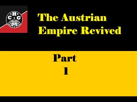 HOI4: Kaiserreich - The Austrian Empire #1 - Otto goes Hunting