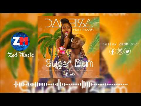 Dambisa Ft. T-Low - Sugar Bum [Official Audio]   ZedMusic   Zambian Music 2019