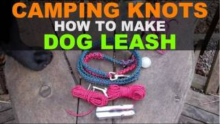 Camping Knots To Make A Dog Leash (constrictor, Cow Hitch, Figure 8)