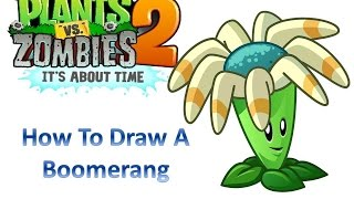 How To Draw A Bloomerang - Plants Vs Zombies 2: It