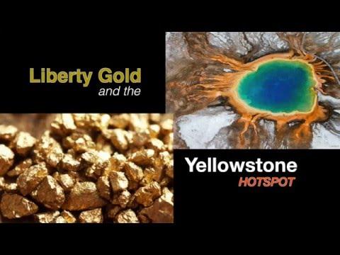 Liberty Gold and the Yellowstone Hotspot