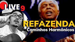 🔴 Refazenda Gilberto Gil - ANÁLISE E REARMONIZAÇÃO | LIVE MB 09