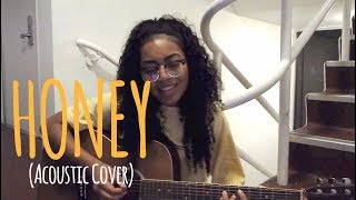 Honey // Kehlani (Acoustic Cover)