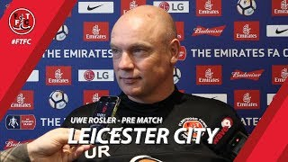 Uwe Rosler ahead of Leicester City | Pre Match