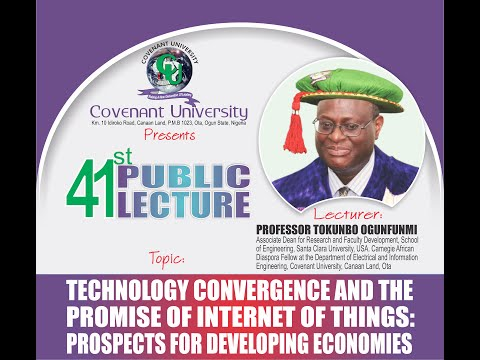 41ST PUBLIC LECTURE: TECHNOLOGY CONVERGENCE AND THE PROMISE OF INTERNET OF THINGS