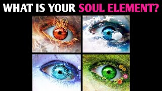 WHAT IS YOUR SOUL ELEMENT? Personality Test - 4 Elements Quiz