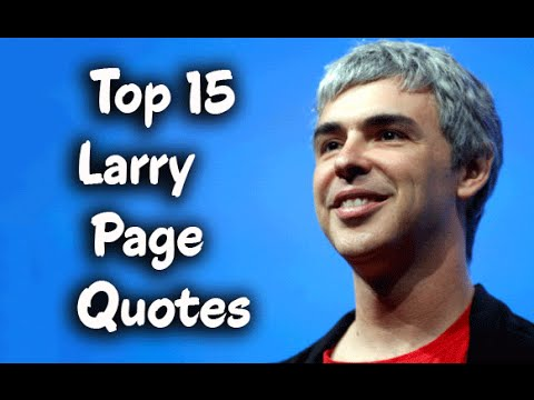 top 15 larry page quotes google cofounded amp ceo youtube