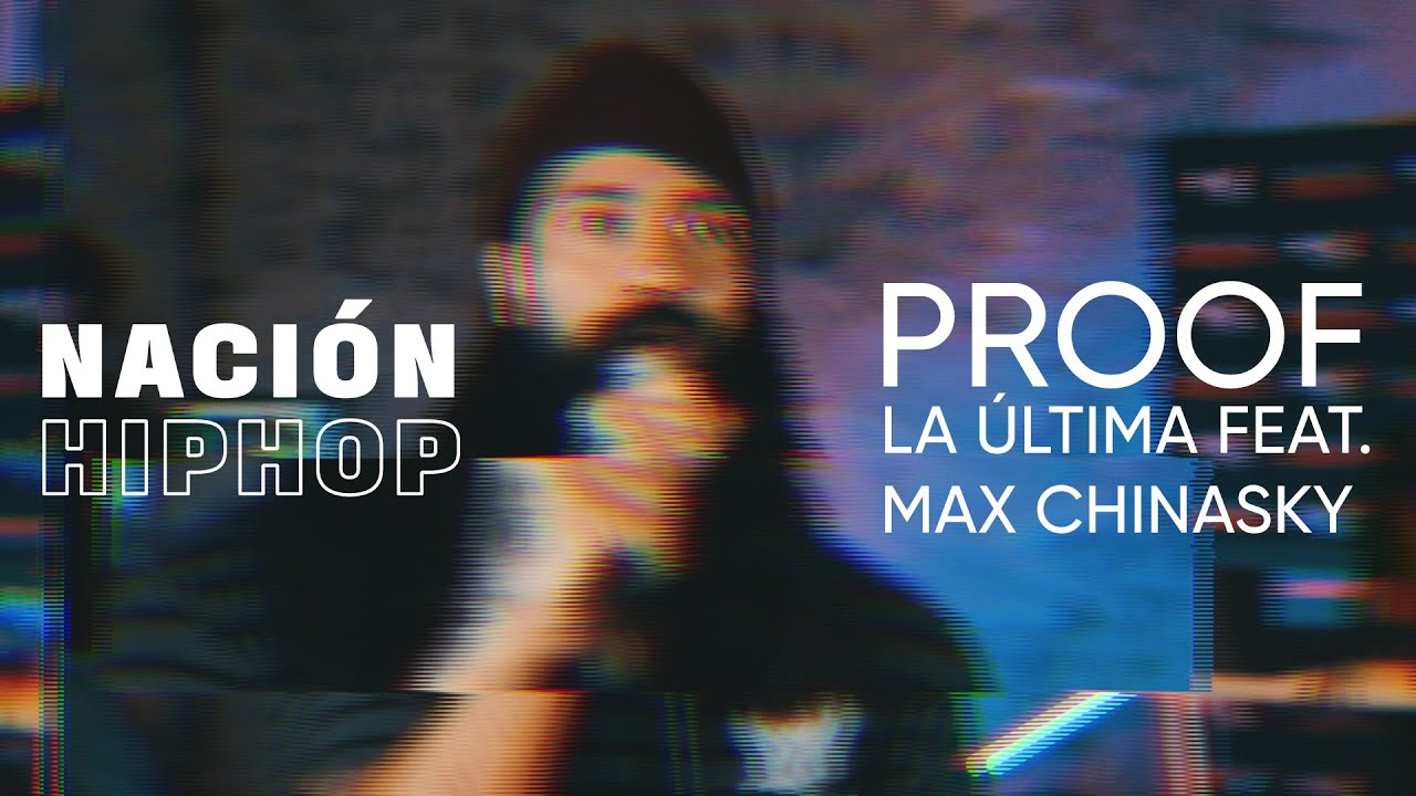 Proof X Max Chinasky - La Última (Sesiones Nación Hip Hop)