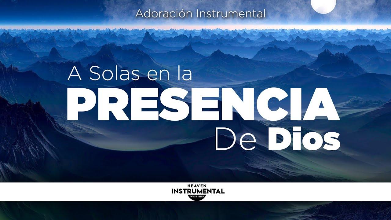 Musica Cristiana Instrumental Para Orar, Meditar, Dormir, Descanso | A Solas En La Presencia de Dios