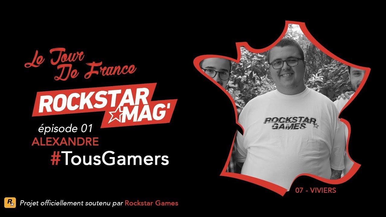 [EPISODE 01] LE TOUR DE FRANCE #TOUSGAMERS ROCKSTAR MAG' : ALEXANDRE