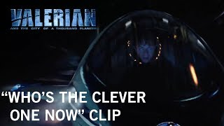 "Valerian and the City of a Thousand Planets | ""Who's the Clever One Now"" Clip 
