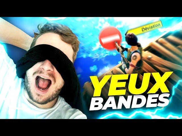 Jouer les YEUX BANDÉS c'est à MOURIR DE RIRE sur FORTNITE !