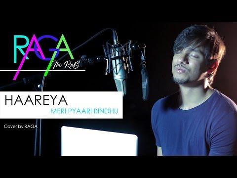 Haareya Song   Meri Pyaari Bindu   Arijit Singh   Ayushmann Khurrana   Cover By Raga