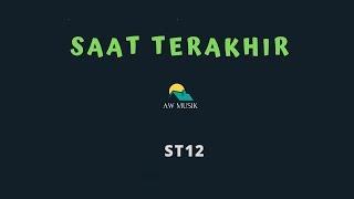 ST12 SAAT TERAKHIR BY AW MUSIK MP3