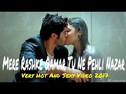 Mere Rashke Qamar Tu Ne Pehli Nazar Remix Very Hot And Sexy Video 2017 Best Romantic Ever Song   New
