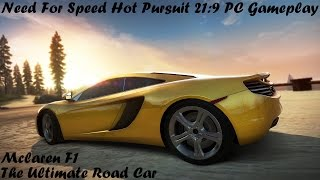 Need For Speed Hot Pursuit PC 21:9 Gameplay | The Ultimate Road Car | Mclaren F1
