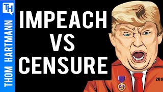 Impeachment vs Censure: Can the Democratic Party Save the World From Trump?
