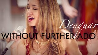 WITHOUT FURTHER ADO | DENQUAR