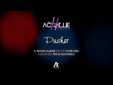 Achille Lauro - Pusher