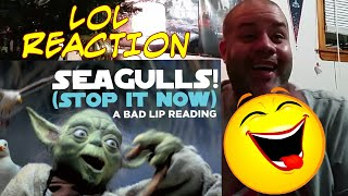 SEAGULLS STOP IT NOW A BAD LIP READING OF THE EMPIRE STRIKES BACK REACTION LOL