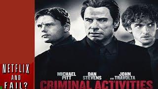 Criminal Activities : Netflix & Fail