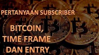 Tentang Intraday, Bitcoin/Crypto dan Entry -MENJAWAB SUBCRIBER
