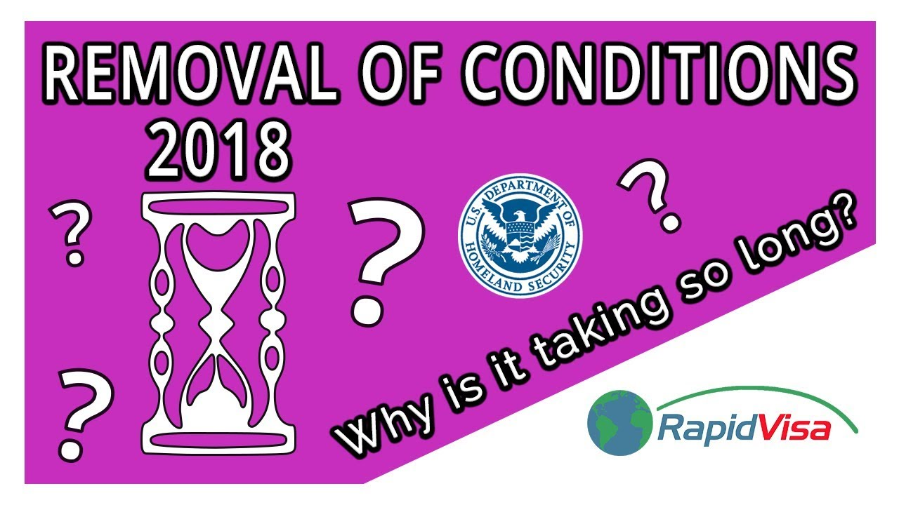 Why is Removal of Conditions Taking So Long in 2018?