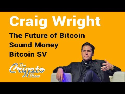 Dr. Craig S Wright on the origins of Bitcoin and the upcoming BCH/SV vs BCH/ABC fork.