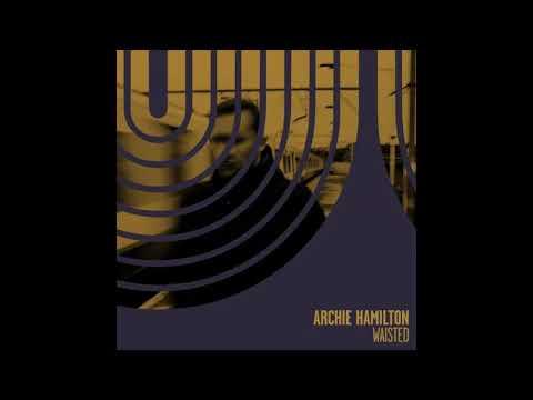 A1 - Archie Hamilton - Waisted [MOSCOW026] Mp3