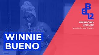 Território Kehinde com Winnie Bueno - Mesa 8 - Vídeo 2/4