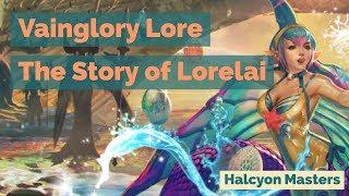 The Story of Lorelai: Vainglory Lore