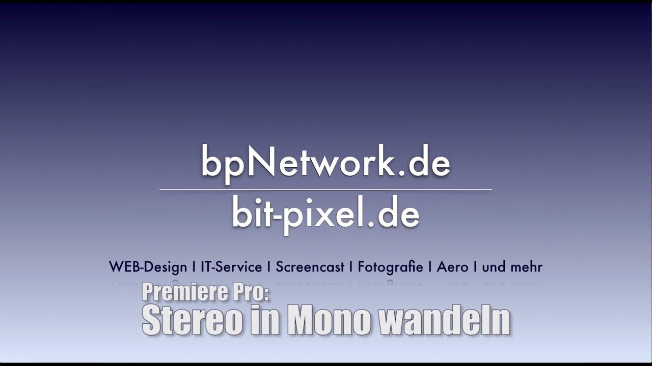 Adobe Premiere Pro Stereo in Mono wandeln - Deutsch - YouTube