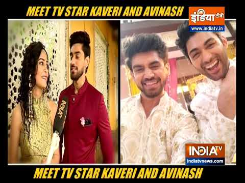 TV stars Avinash Mishra, Kaveri Priyam on shooting Yeh Rishtey Hai Pyaar Ke