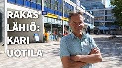 Rakas lähiö: Kari Uotila asuu Espoon Olarissa