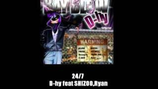24/7  D-hy feat shizoo . Ryan(THE JACTAR)