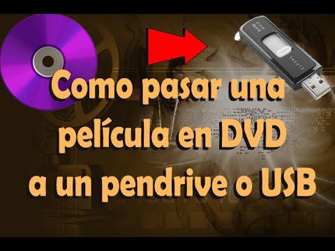 como pasar o copiar una pelicula en DVD a un pendrive o USB