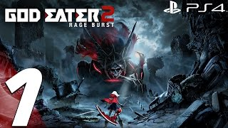 God Eater 2 Rage Burst (PS4) - Gameplay Walkthrough Part 1 - Prologue (Full Game)
