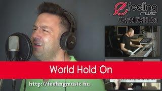 Feeling Együttes - World Hold On /Video Demo/