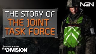 THE STORY OF THE JOINT TASK FORCE || Lore || The Division