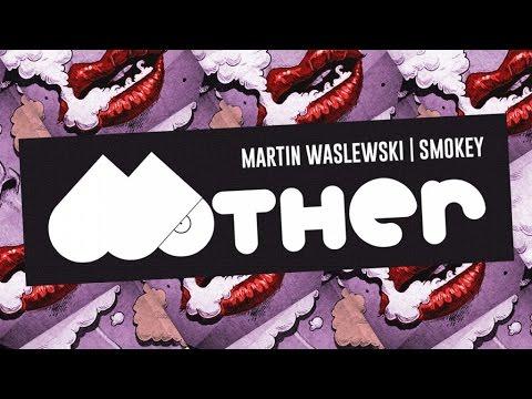 MOTHER055 - Martin Waslewski - Smokey