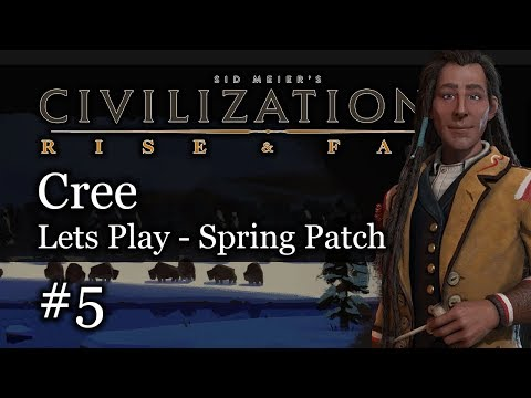 #5 Cree Emperor and Chill Civ 6 Rise & Fall Gameplay, Let's Play Cree!